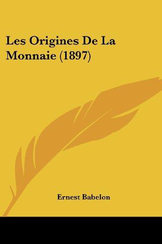 Les Origines De La Monnaie (1897)  [Babelon, Ernest] (Tapa Blanda)