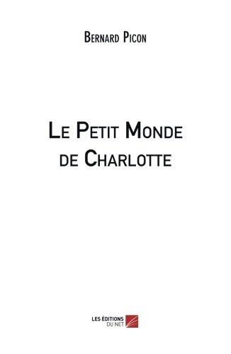 Le Petit Monde de Charlotte (French Edition)