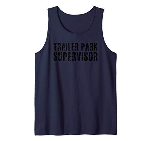 TRAILER PARK SUPERVISOR Art Funny Mobile Redneck Gift Idea Tank Top -