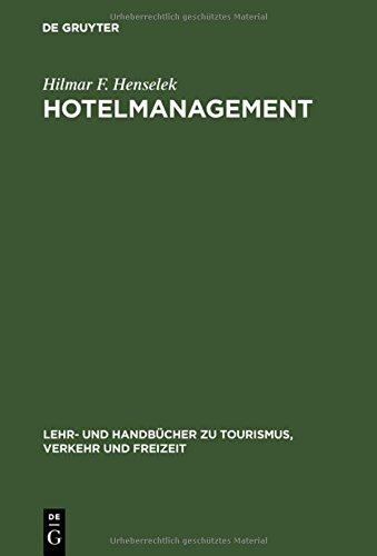 Hotelmanagement: Planung und Kontrolle (Lehr- und Handbücher zu Tourismus, Verkehr und Freizeit)