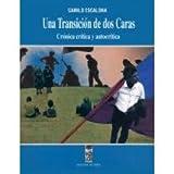 Una transicion de dos caras: Cronica critica y autocritica (Coleccion Sin norte) (Spanish Edition)