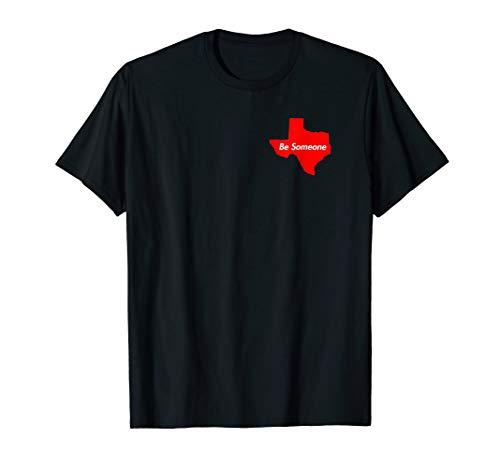 Houston Texas Be Someone T-Shirt -