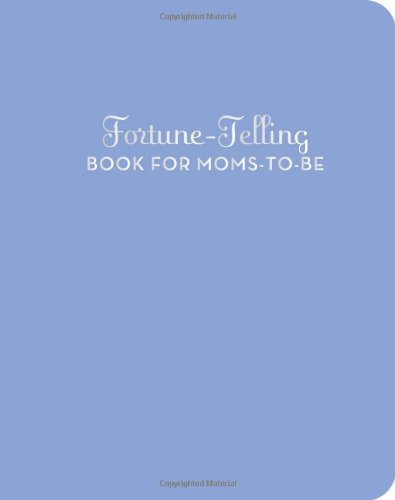 Fortune-Telling Book for Moms-to-Be PDF ePub fb2 ebook