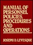 Manual of Personnel Policies, Procedures and Operations, Levesque, Joseph D., 0135537029