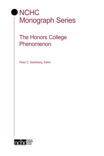 The Honors College Phenomenon (NCHC Monograph Series)
