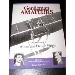 Gentleman Amateurs : An Appreciation of Wilbur and Orville Wright