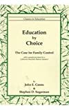Education by Choice, John E. Coons and Stephen D. Sugarman, 1891928023