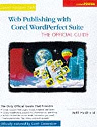 Web Publishing with Corel WordPerfect Suite: The Official Guide