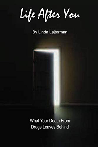 Life After You: What Your Death From Drugs Leaves Behind
