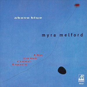 Above Blue / Same River Twice - Myra Melford