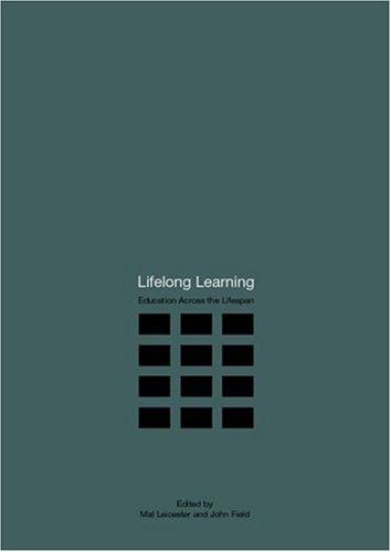 Lifelong Learning: Education Across the Lifespan