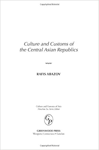 Culture and customs of the central asian republics cultures and culture and customs of the central asian republics cultures and customs of the world amazon rafis abazov 9780313336560 books sciox Images