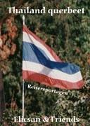 Thailand querbeet. Reisereportagen