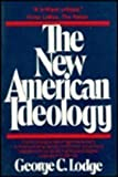 The New American Ideology, Lodge, George C., 0814750273