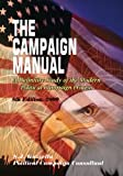img - for The Campaign Manual: A Definitive Study of the Modern Political Campaign Process (8th Edition) book / textbook / text book