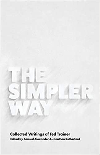 Book's Cover of The Simpler Way: Collected Writings of Ted Trainer (Inglés) Tapa blanda – 27 enero 2020
