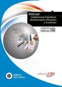 Descargar Libro Manual Instalaciones Frigoríficas. Mantenimiento Preventivo Y Correctivo. Formación Para El Empleo Euroinnova Editorial S.l.