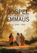 Read Online Gospel (on the Road To) Emmaus: Volume Two PDF