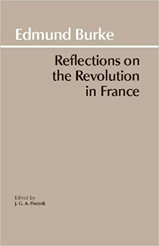 Reflections On The Revolution In France Hackett Classics Kindle