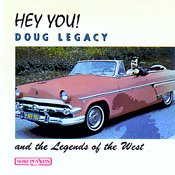 Doug Legacy and the Legends of the West: Hey You