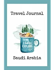 Travel Journal Saudi Arabia: 110 Lined Diary Notebook for Exlorer and Travelers   Road Trip Diary for Your Adventure