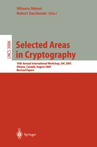 Selected Areas in Cryptography: 10th Annual International Workshop, SAC 2003, Ottawa, Canada, August 14-15, 2003, Revised Papers (Lecture Notes in Computer Science)