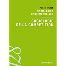 Sociologie de la compétition : Sociologies contemporaines (French Edition)