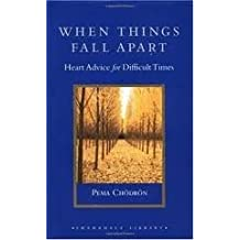 When Things Fall Apart: Heart Advice for Difficult Times (Shambhala Library) 1st (first) edition Text Only