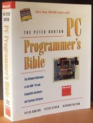 The Peter Norton PC Programmer's Bible: The Ultimate Reference to the IBM PC and Compatible Hardware and Systems Software (Microsoft Press programming classic)