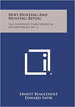Book Hopi Hunting and Hunting Ritual: Yale University Publications in Anthropology, No. 4