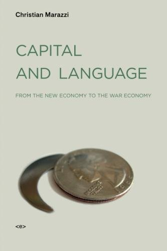 Capital and Language: From the New Economy to the War Economy (Semiotext(e) / Foreign Agents) by Brand: Wiley