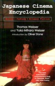 Japanese Cinema Encyclopedia: The Horror, Fantasy, and Sci Fi Films
