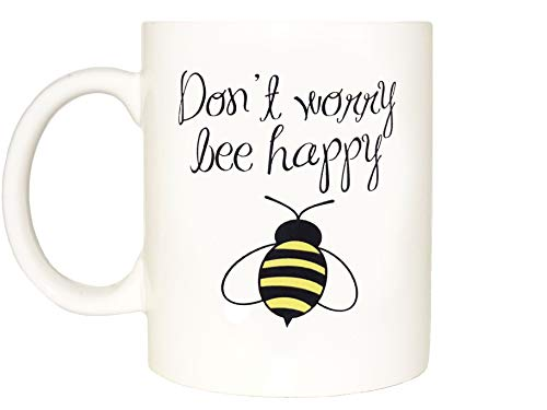 Don't Worry Bee Happy Mug, Funny mug, Ceramic mug, White, Coffee,...
