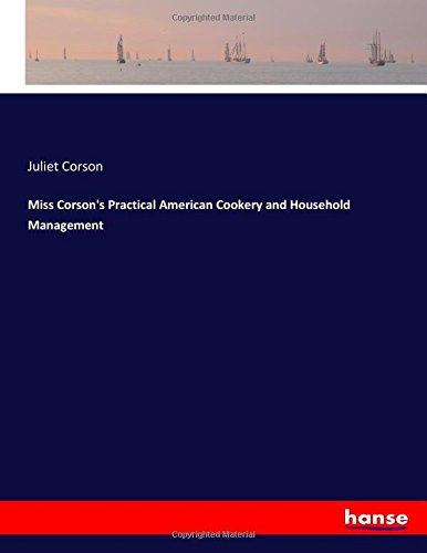 Download Miss Corson's Practical American Cookery and Household Management pdf