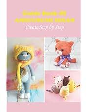Guide Book Of Amigurumi Ideas: Create Step by Step
