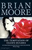 The Temptation of Eileen Hughes. Brian Moore
