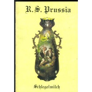 Handbook Of Erdmann And Reinhold Schlegelmilch Prussia-Germany And Oscar Schlegelmilch Germany Porcelain Marks