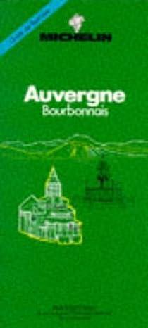 Guide Vert. Auvergne par Michelin