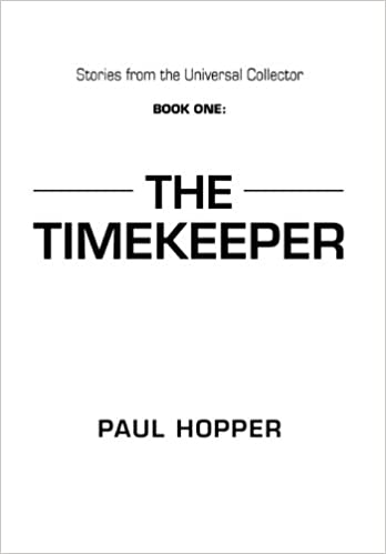 05887fcf9df75a Buy Stories from the Universal Collector  Book One  The Timekeeper ...