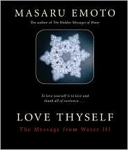 Love Thyself: The Message from Water III by Masaru Emoto pdf epub
