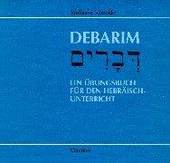 Debarim: Ein Übungsbuch für den Hebräischunterricht Taschenbuch – Februar 2010 Wolfgang Schneider Claudius 3532711508 Erwachsenenbildung