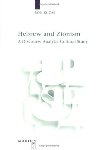 Hebrew and Zionism: A Discourse Analytic Cultural Study (Language, Power, and Social Process, 5) (English and German Edi