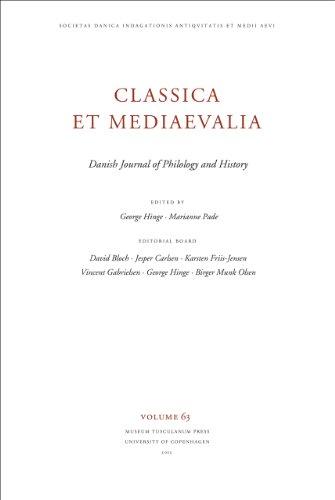 Classica et Mediaevalia Volume 63: Danish Journal of Philology and History (Museum Tusculanum Press - Classica Et Mediaevalia)