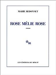 Rose Mélie Rose par Marie Redonnet