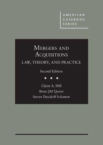 Mergers and Acquisitions: Law, Theory, and Practice (American Casebook Series)