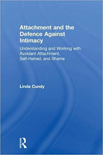 Attachment and the Defence Against Intimacy: Understanding