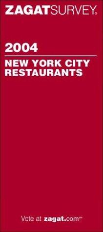 Zagat Survey: New York City Restaurants 2004