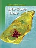 Life over Time, Grade 6-8, MCDOUGAL LITTEL, 061833436X