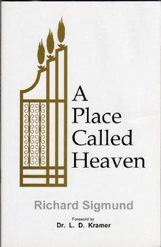 A Place Called Heaven (A Place Called Heaven By Richard Sigmund)