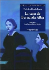 La casa de Bernarda Alba / The House of Bernarda Alba (Clasicos Hispanicos / Hispanic Classics) (Spanish Edition)